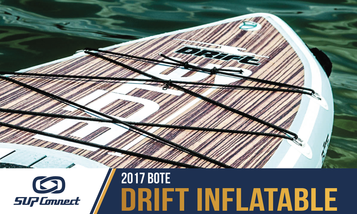 bote drift inflatable reviews 2017