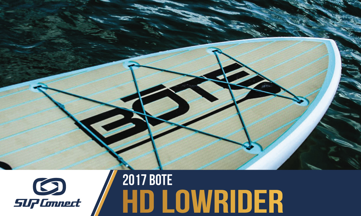 bote hd lowrider core review 2017
