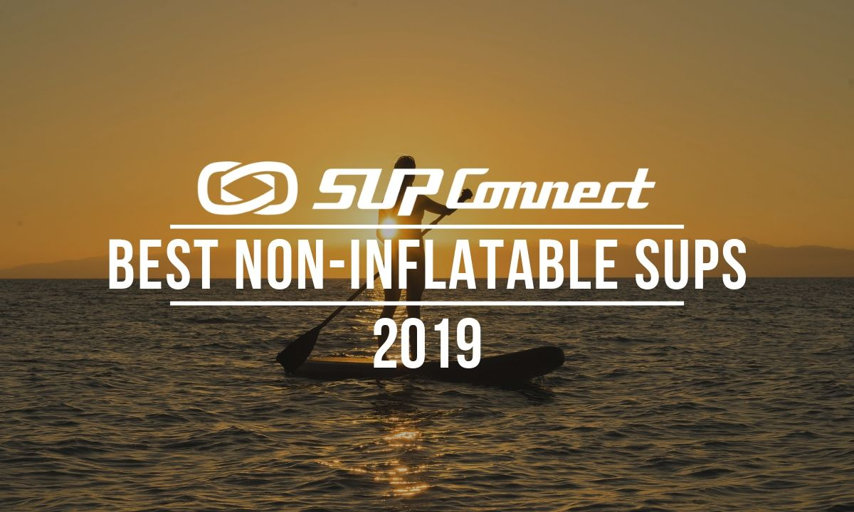 best non inflatable standup paddle board 2019