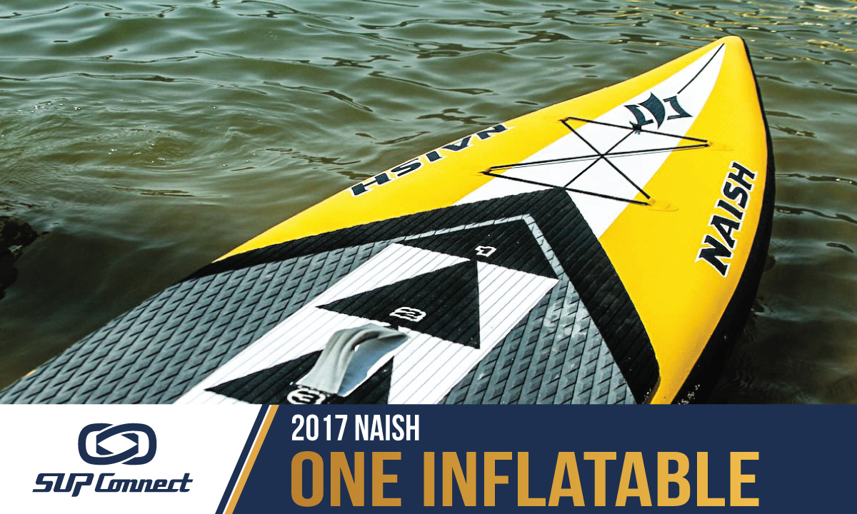 naish one inflatable reviews 2017