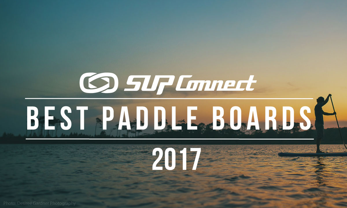 best standup paddle boards 2017 article