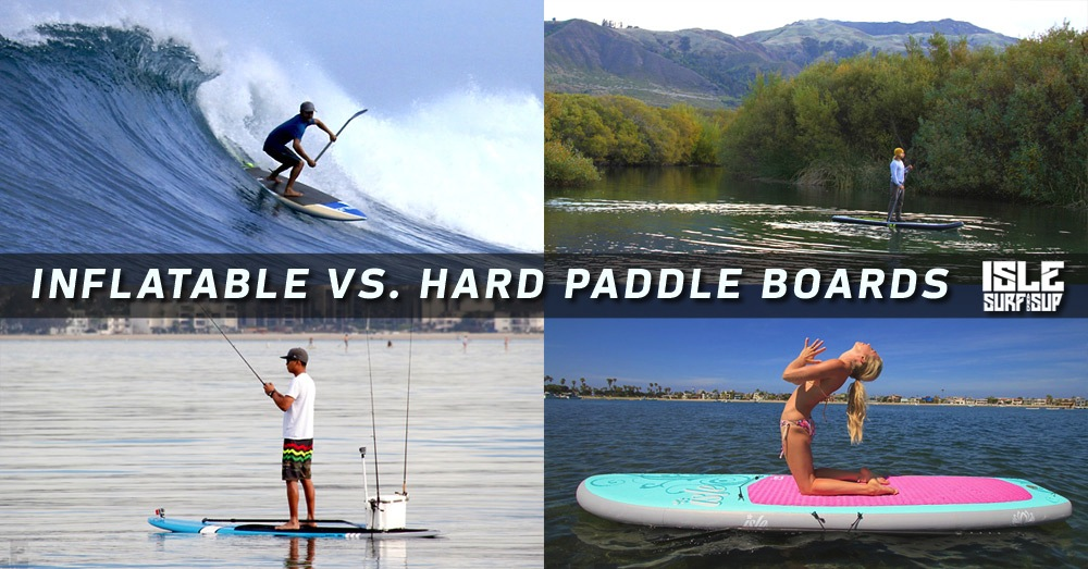 inflatables vs hard paddle boards