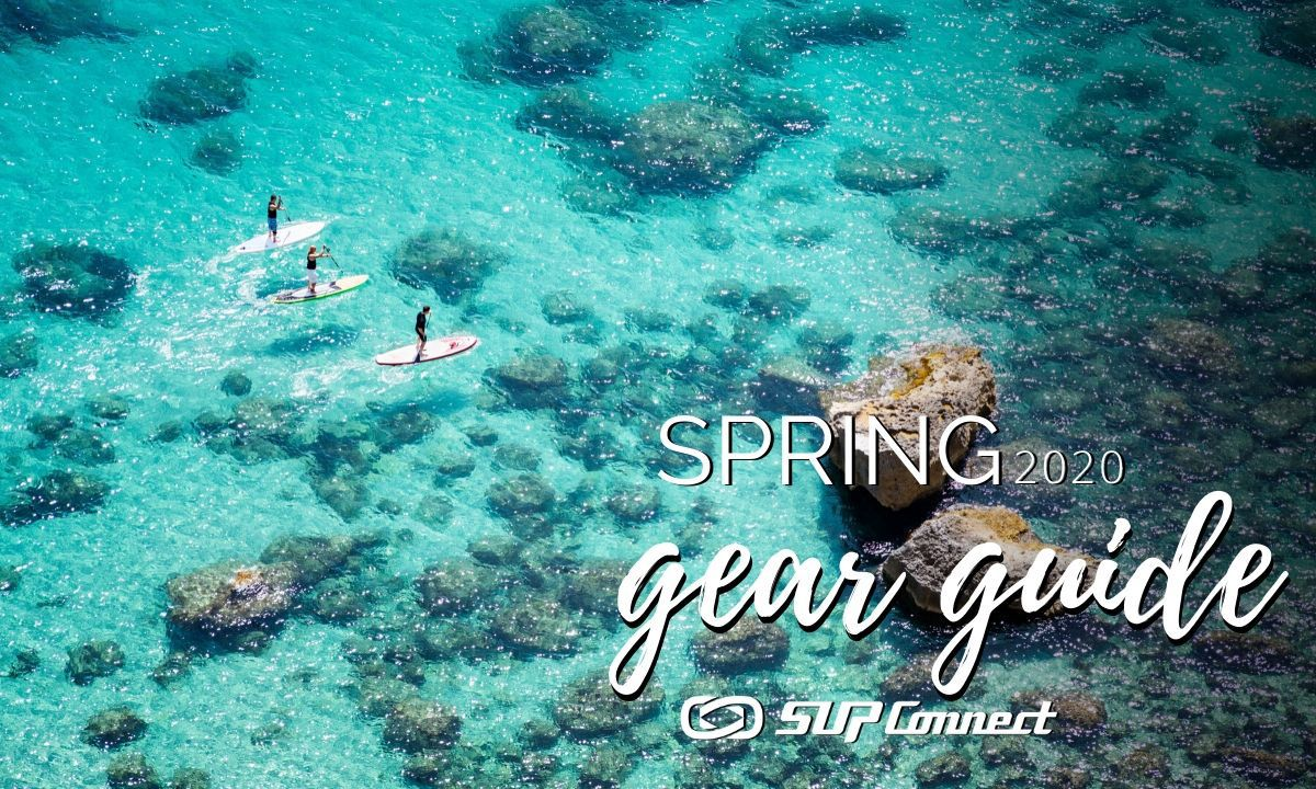 Spring 2020 SUP Gear Guide