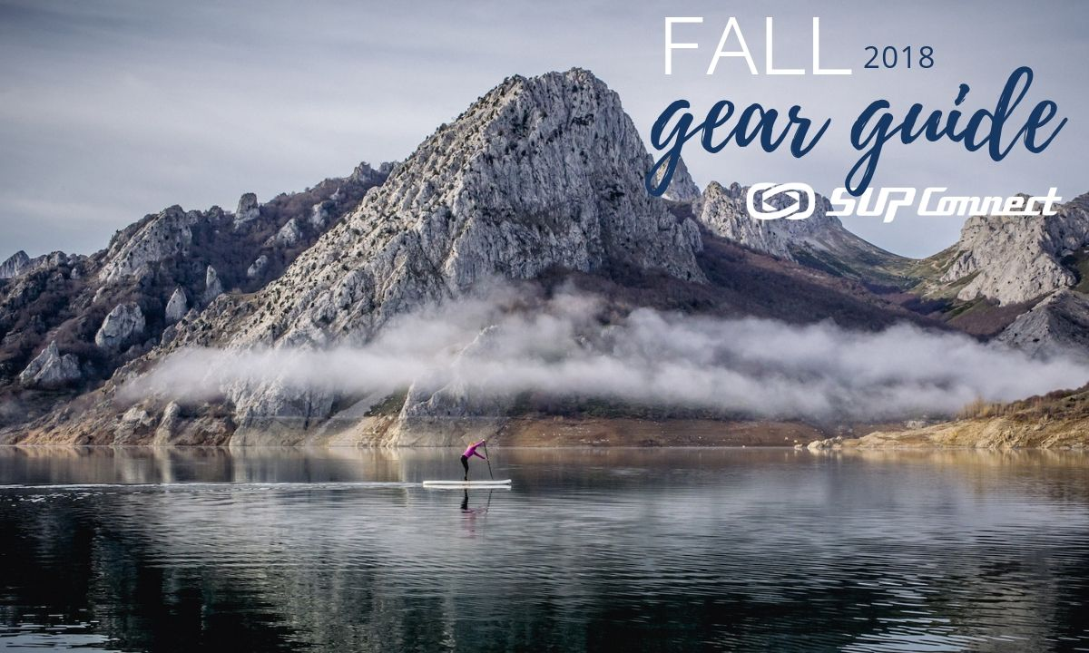 Fall 2018 Paddle Boarding Gear Guide