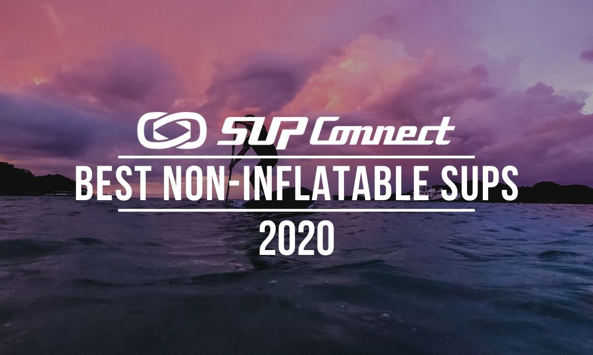 Best Non-Inflatable Standup Paddle Boards 2020
