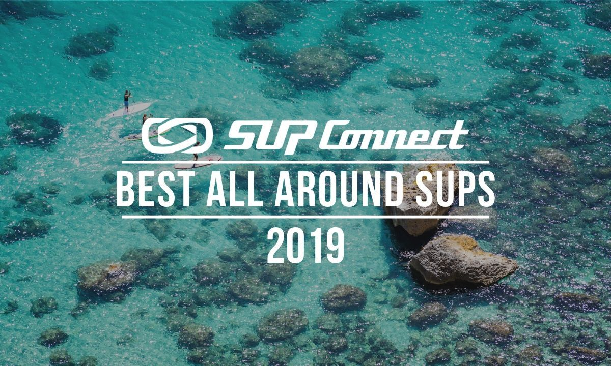 Best All Around Standup Paddle Boards 2019