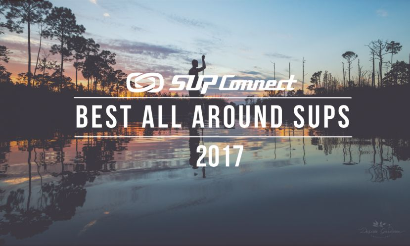 Best All Around Stand Up Paddle Boards 2017