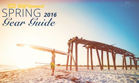 2016 Spring Paddle Boarding Gear Guide