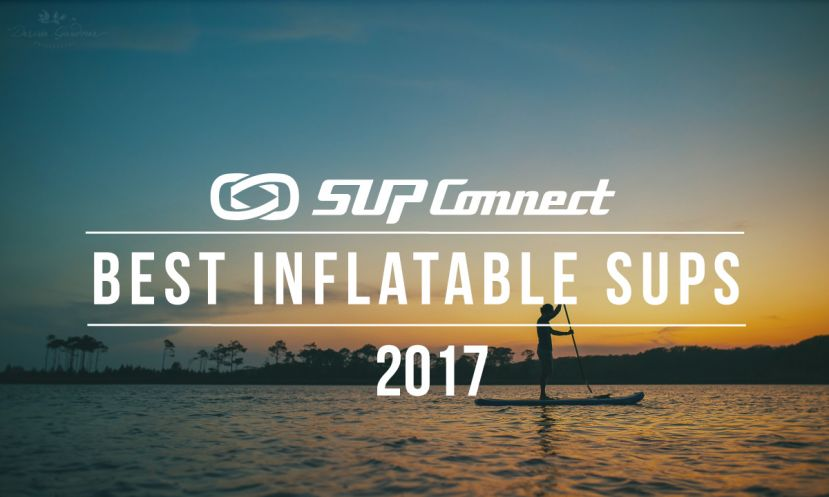 Best Inflatable Stand Up Paddle Boards 2017