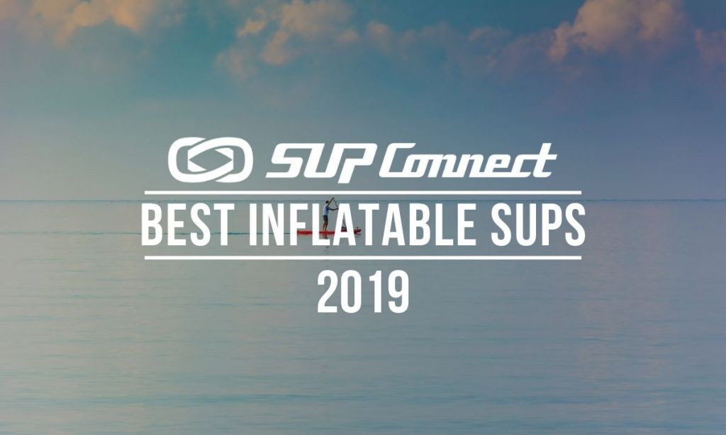 Best Inflatable Standup Paddle Boards 2019