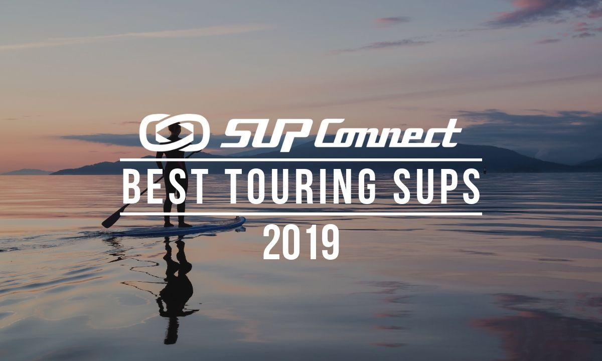 Best Touring Standup Paddle Boards 2019
