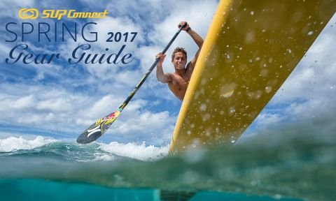 2017 Spring Paddle Boarding Gear Guide