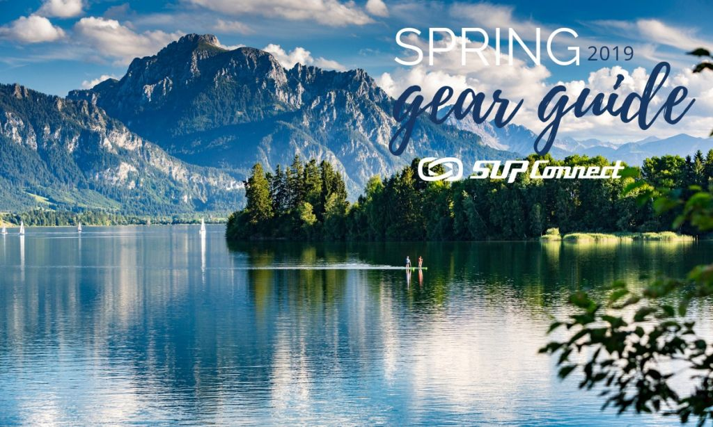Spring 2019 SUP Gear Guide