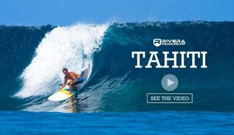 Team Riviera PaddleSurf Explores Tahiti